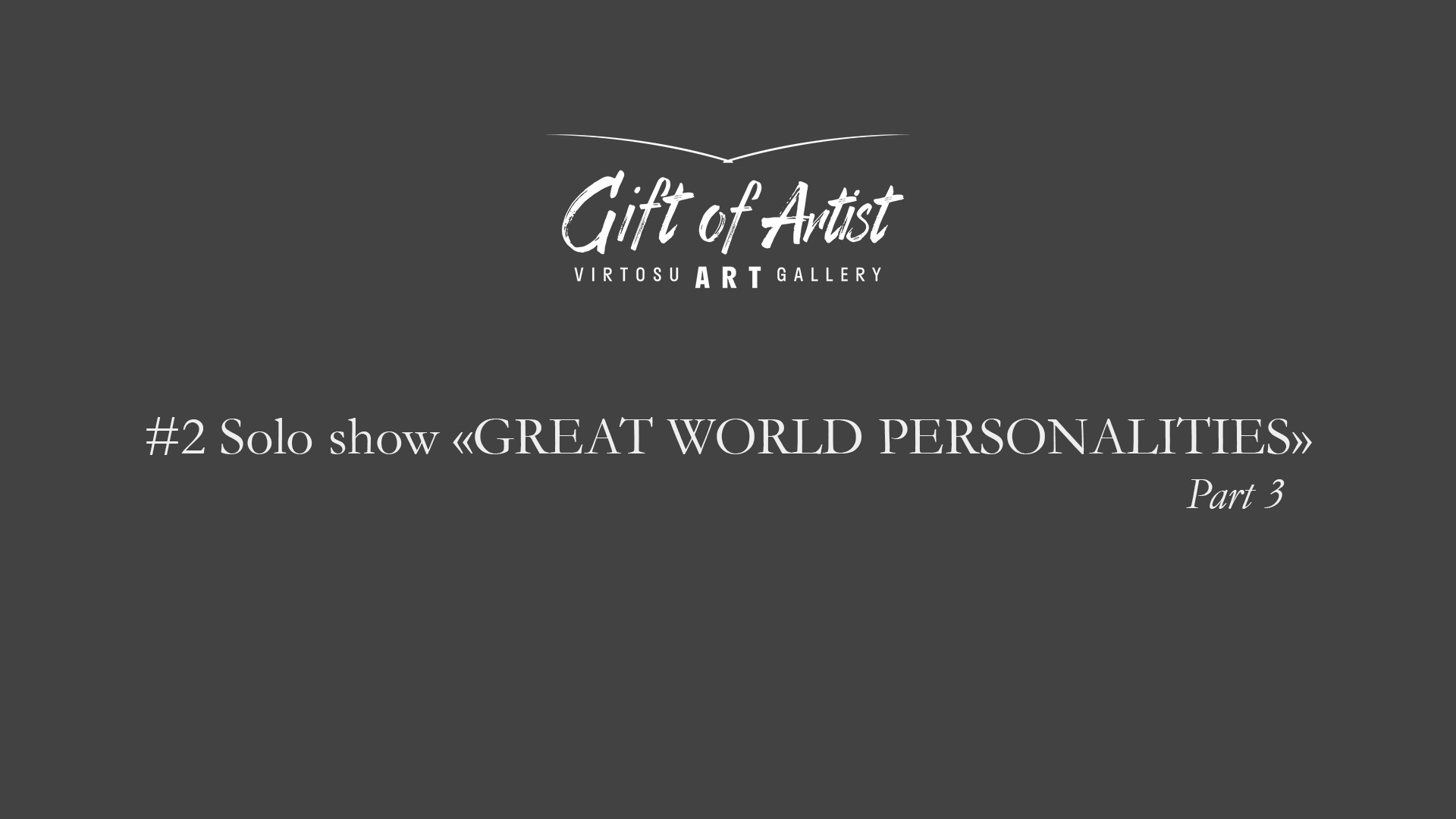 "#2 Solo Show ""Great World Personalities"" Part 3"
